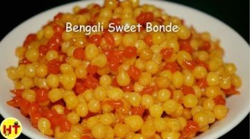 Recipe Bengali Sweet Bonde   Perfect boondi Recipe