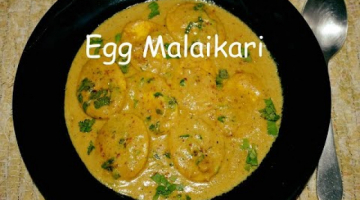 Recipe Egg Malaikari   Creamy Egg Malai Masala