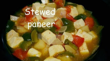 Recipe How To Cook Healthy Paneer Stew| Stewed Paneer | Stewed Paneer by Hungry Tummy