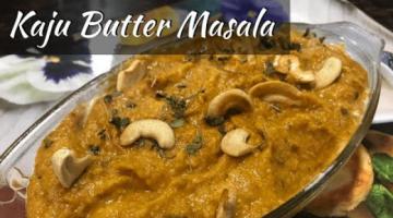 Recipe Kaju butter masala recipe restaurant style | Kaju Curry | Cashew Nuts Masala Curry