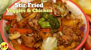 Recipe Stir Fried Veggies & Chicken | Quick One Pot Meal | Indo Chinese Fusion Recipe | Healthy Meal