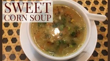 Recipe Sweet Corn Soup | Sweet Corn Veg Soup Recipe