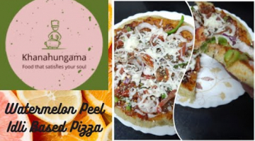 Recipe Watermelon Peel Idli based Pizza